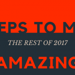 how to make the rest of 2017 amazing